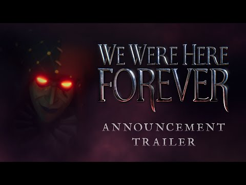 We Were Here Forever I Official Announcement Trailer (PC I PS5 & PS4 I Xbox Series X/S & Xbox One)