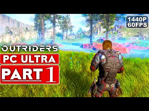 OUTRIDERS Gameplay Walkthrough Part 1 [1440P 60FPS PC ULTRA] - No Commentary