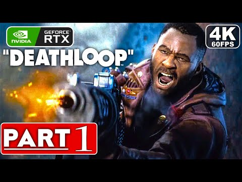 DEATHLOOP Gameplay Walkthrough Part 1 [4K 60FPS PC RTX] - No Commentary (FULL GAME)